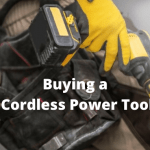 Buying a Best Cordless Power Tool
